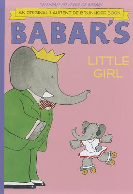 Babar's Little Girl By Brunhoff, Laurent de